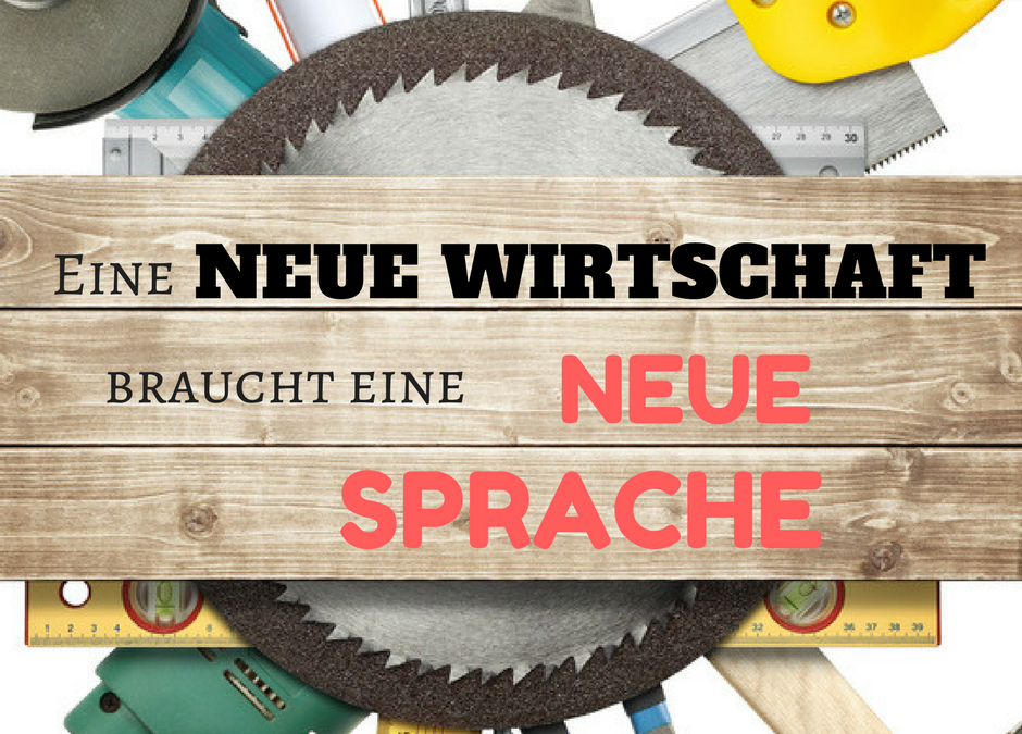 """Blogparade """"Change"""": Neue Wirtschaft – Neue Sprache"""
